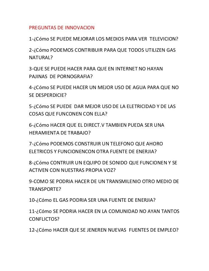 PREGUNTAS DE INNOVACION1-¿Cómo SE PUEDE MEJORAR LOS MEDIOS PARA VER TELEVICION?2-¿Cómo PODEMOS CONTRIBUIR PARA QUE TODOS U...