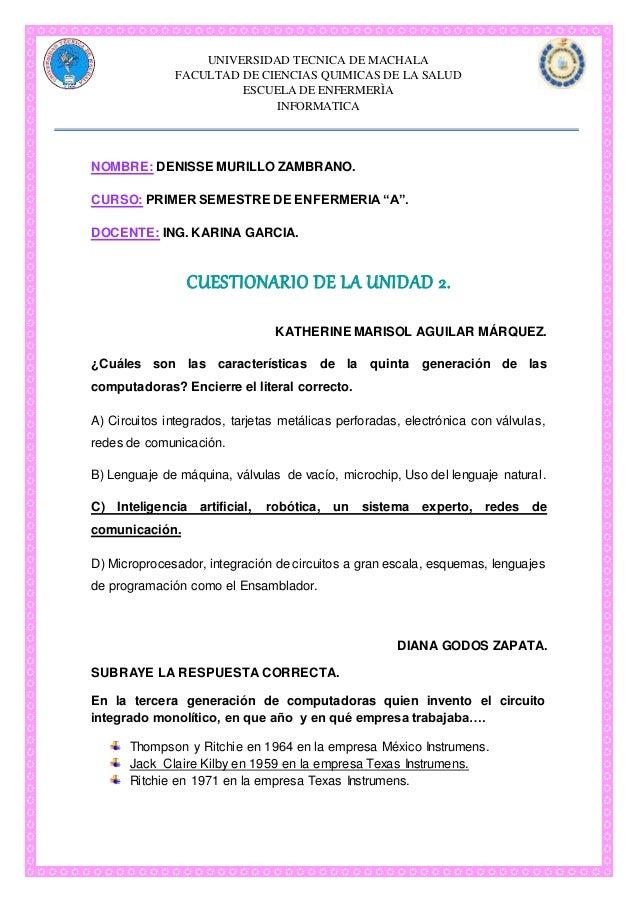 UNIVERSIDAD TECNICA DE MACHALA FACULTAD DE CIENCIAS QUIMICAS DE LA SALUD ESCUELA DE ENFERMERÌA INFORMATICA NOMBRE: DENISSE...
