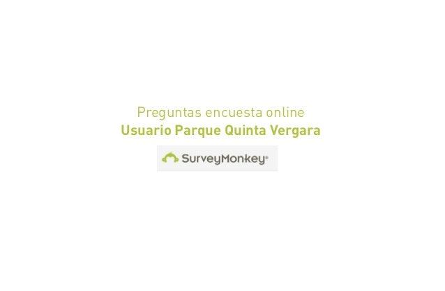 Preguntas encuesta onlineUsuario Parque Quinta Vergara