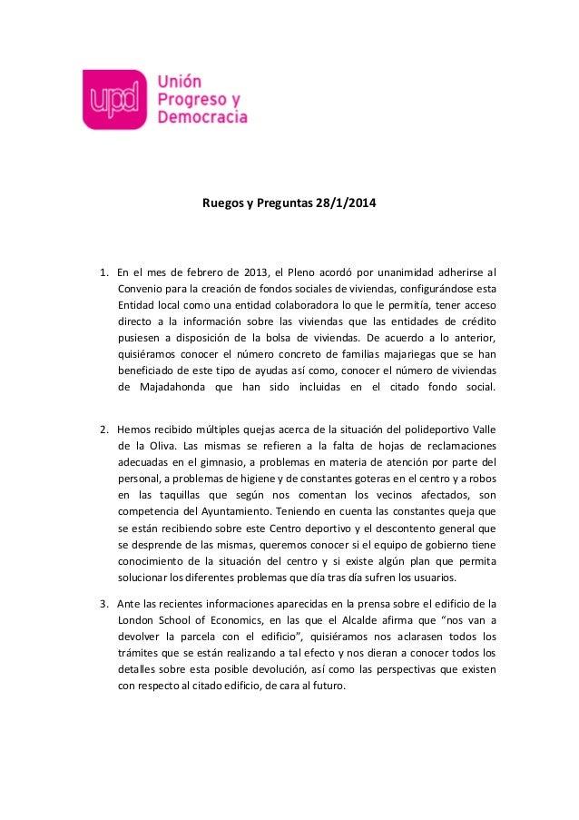 Ruegos y Preguntas 28/1/2014  1. En el mes de febrero de 2013, el Pleno acordó por unanimidad adherirse al Convenio para l...