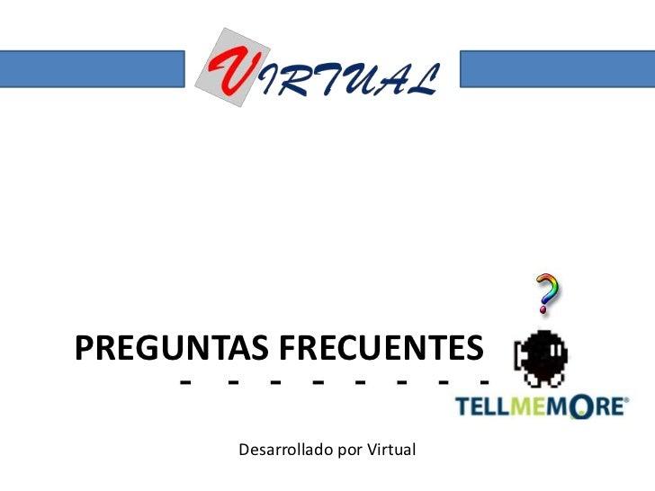 PREGUNTAS FRECUENTES<br />Desarrollado por Virtual<br />