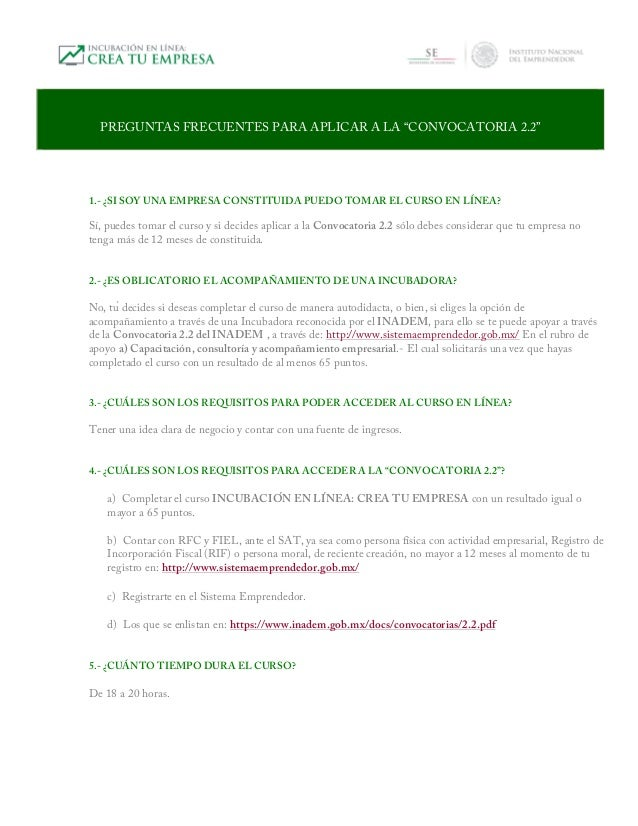"""PREGUNTAS FRECUENTES PARA APLICAR A LA """"CONVOCATORIA 2.2"""" 1.- ¿SI SOY UNA EMPRESA CONSTITUIDA PUEDO TOMAR EL CURSO EN LÍ..."""