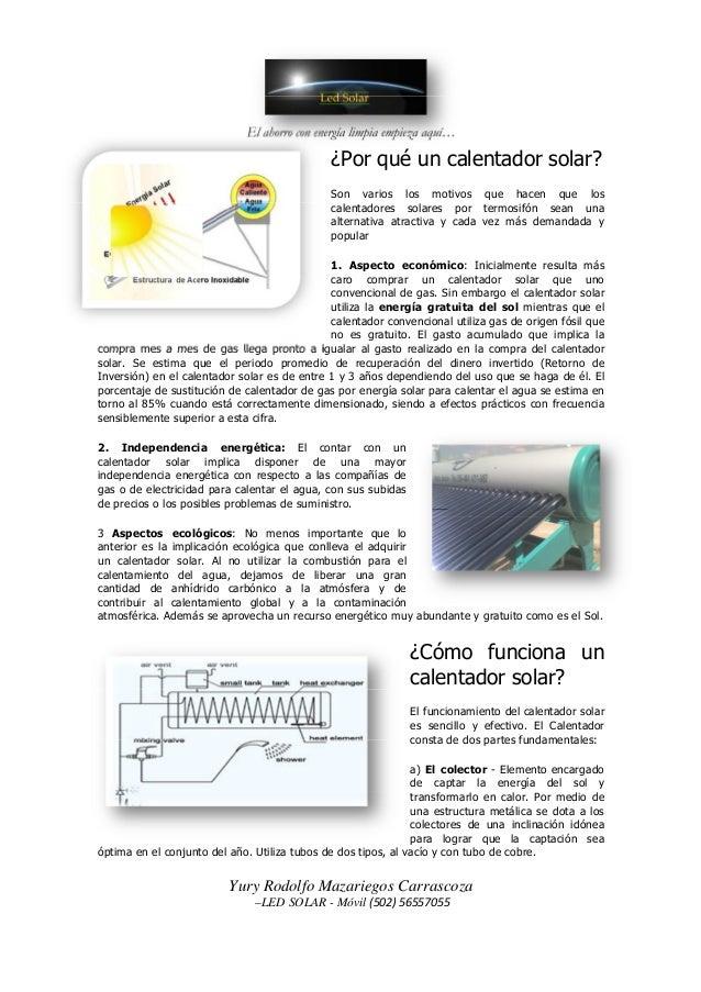 El ahorro con energía limpia empieza aquí… Yury Rodolfo Mazariegos Carrascoza –LED SOLAR - Móvil (502) 56557055 ¿Por qué u...