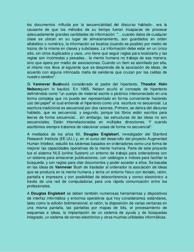 los documentos -influida por la secuencialidad del discurso hablado-, era la causante de que los métodos de su tiempo fuer...