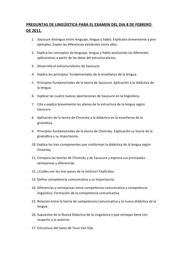 PREGUNTAS DE LINGÚISTICA PARA EL EXAMEN DEL DIA 8 DE FEBRERODE 2011.  1. Saussure distingue entre lenguaje, lengua y habla...