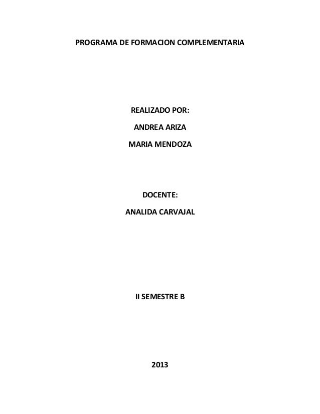 PROGRAMA DE FORMACION COMPLEMENTARIA  REALIZADO POR: ANDREA ARIZA MARIA MENDOZA  DOCENTE: ANALIDA CARVAJAL  II SEMESTRE B ...