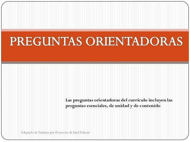 Las preguntas orientadoras del currículo incluyen las preguntas esenciales, de unidad y de contenido Adaptado deTrabajos p...