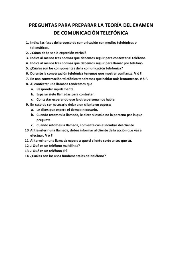 PREGUNTAS PARA PREPARAR LA TEORÍA DEL EXAMEN          DE COMUNICACIÓN TELEFÓNICA 1. Indica las fases del proceso de comuni...