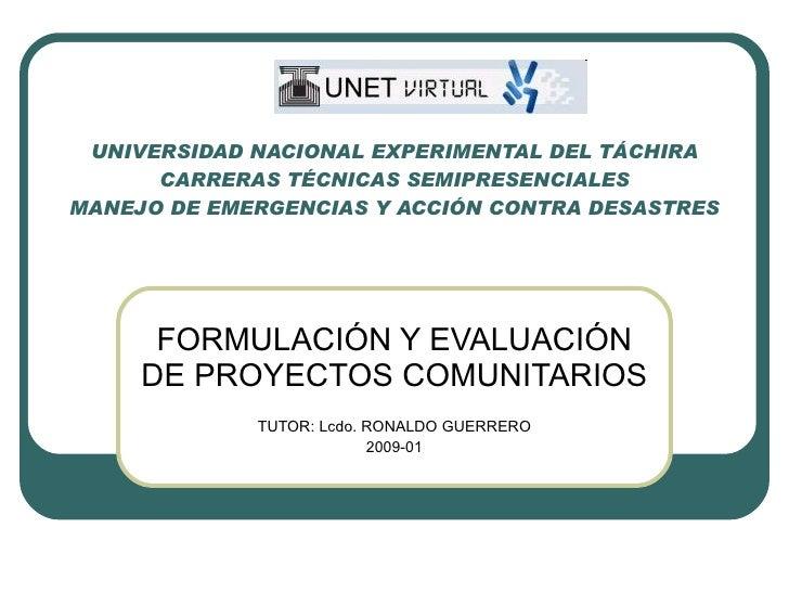 UNIVERSIDAD NACIONAL EXPERIMENTAL DEL TÁCHIRA CARRERAS TÉCNICAS SEMIPRESENCIALES MANEJO DE EMERGENCIAS Y ACCIÓN CONTRA DES...