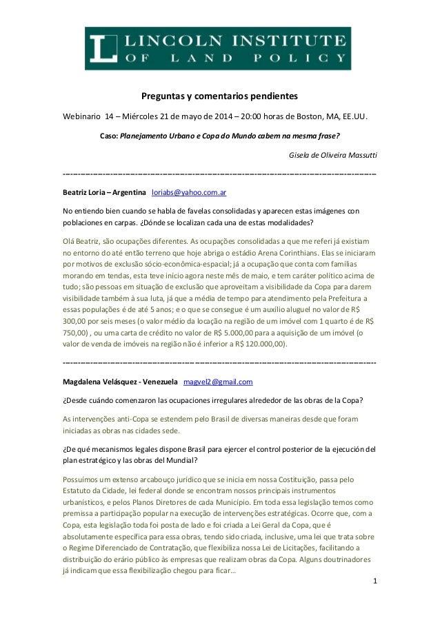 1 Preguntas y comentarios pendientes Webinario 14 – Miércoles 21 de mayo de 2014 – 20:00 horas de Boston, MA, EE.UU. Caso:...