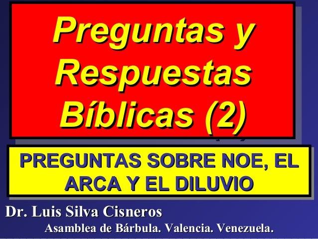 Preguntas yPreguntas y RespuestasRespuestas Bíblicas (2)Bíblicas (2) Preguntas yPreguntas y RespuestasRespuestas Bíblicas ...