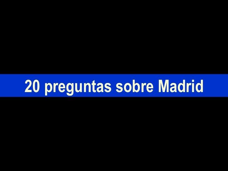 20 preguntas sobre Madrid