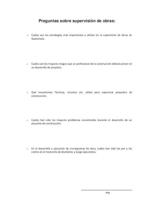 Preguntas sobre supervisión de obras: o Cuáles son las estrategias más importantes a utilizar en la supervisión de obras e...