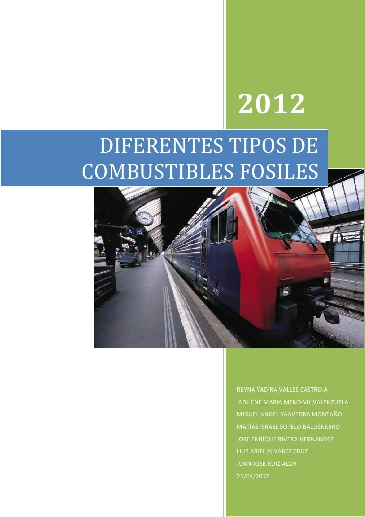 2012 DIFERENTES TIPOS DECOMBUSTIBLES FOSILES             REYNA YADIRA VALLES CASTRO.A             ADILENE MARIA MENDIVIL V...