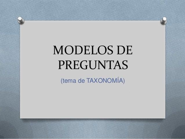 MODELOS DE PREGUNTAS (tema de TAXONOMÍA)