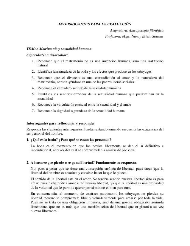 INTERROGANTES PARA LA EVALUACIÓN Asignatura: Antropología filosófica Profesora: Mgtr. Nancy Estela Salazar TEMA: Matrimoni...