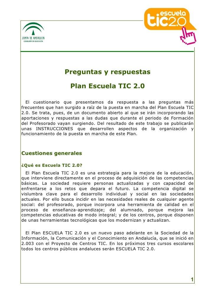 Preguntas y respuestas                        Plan Escuela TIC 2.0    El cuestionario que presentamos da respuesta a las p...