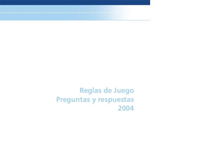 Reglas de JuegoPreguntas y respuestas                 2004