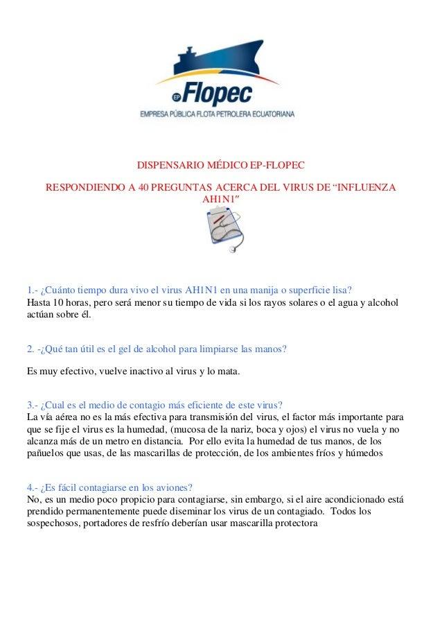 """DISPENSARIO MÉDICO EP-FLOPEC RESPONDIENDO A 40 PREGUNTAS ACERCA DEL VIRUS DE """"INFLUENZA AH1N1 1.- ¿Cuánto tiempo dura vivo..."""