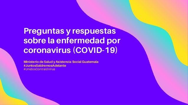 Preguntas y respuestas sobre la enfermedad por coronavirus (COVID-19) Ministerio de Salud y Asistencia Social Guatemala #J...