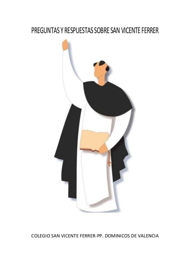 PREGUNTASYRESPUESTASSOBRESANVICENTEFERRER COLEGIO SAN VICENTE FERRER-PP. DOMINICOS DE VALENCIA