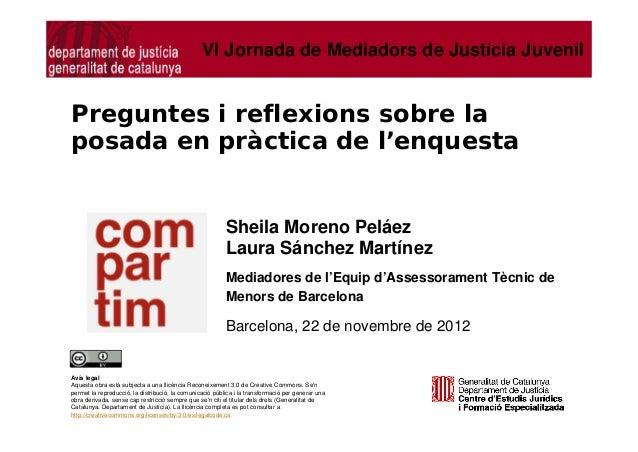 VI Jornada de Mediadors de Justícia JuvenilPreguntes i reflexions sobre laposada en pràctica de l'enquesta                ...