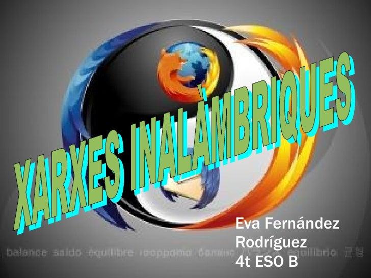 Eva Fernández Rodríguez 4t ESO B XARXES INALÀMBRIQUES