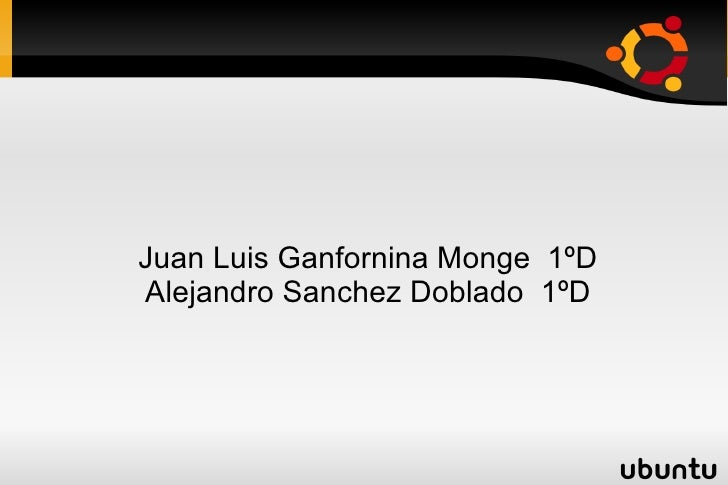Juan Luis Ganfornina Monge  1ºD Alejandro Sanchez Doblado  1ºD