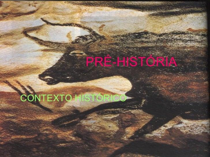 PRÉ-HISTÓRIA CONTEXTO HISTÓRICO