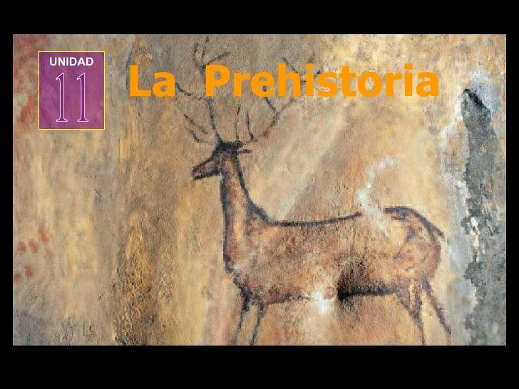 La  Prehistoria UNIDAD 11