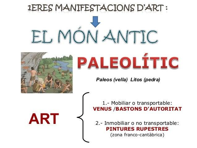 ART1.- Mobiliar o transportable:VENUS /BASTONS D'AUTORITAT2.- Inmobiliar o no transportable:PINTURES RUPESTRES(zona franco...