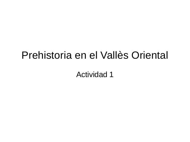 Prehistoria en el Vallès Oriental Actividad 1