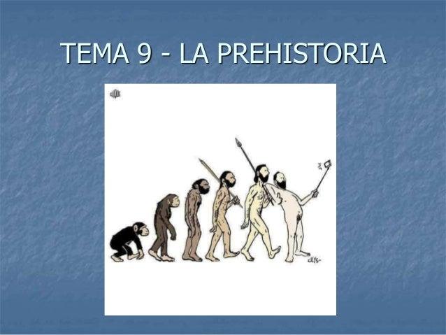 TEMA 9 - LA PREHISTORIA