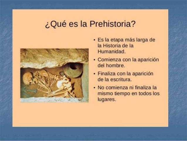 PREHISTORIA EDAD DE LA PIEDRA EDAD DE LOS METALES Paleolítico Neolítico Edad del Cobre Edad del Bronce Edad del Hierro