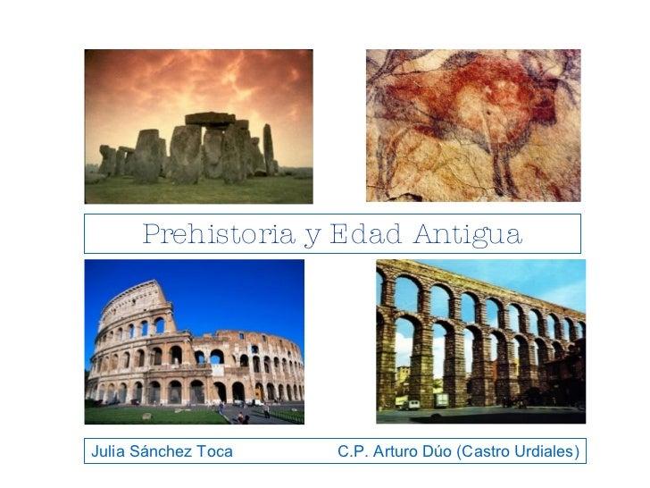 Prehistoria y Edad Antigua Julia Sánchez Toca  C.P. Arturo Dúo (Castro Urdiales)