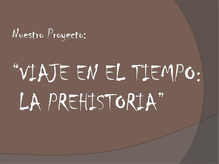 Prehistoria presentacion for El tiempo en st hilari sacalm