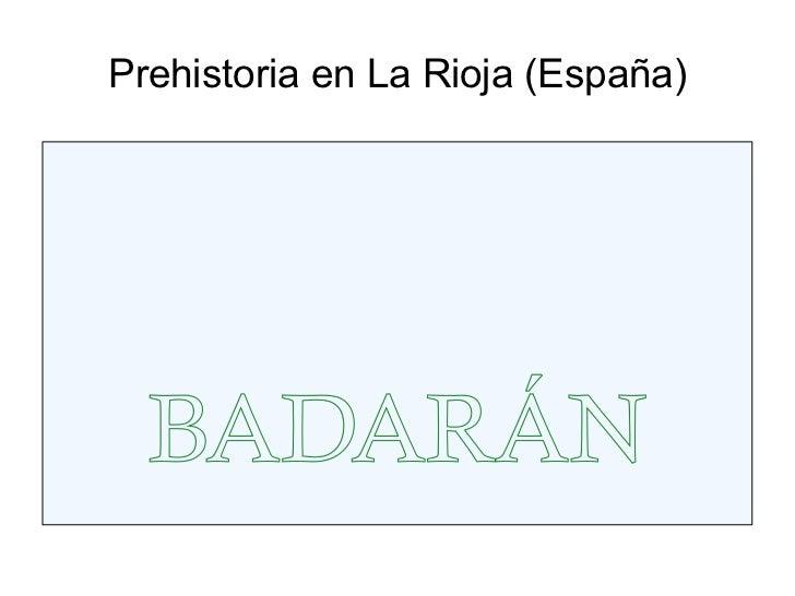 Prehistoria en La Rioja (España)  BADARÁN