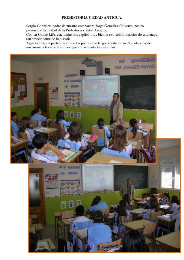 PREHISTORIA Y EDAD ANTIGUA. Sergio González, padre de nuestro compañero Jorge González Calvente, nos ha presentado la unid...