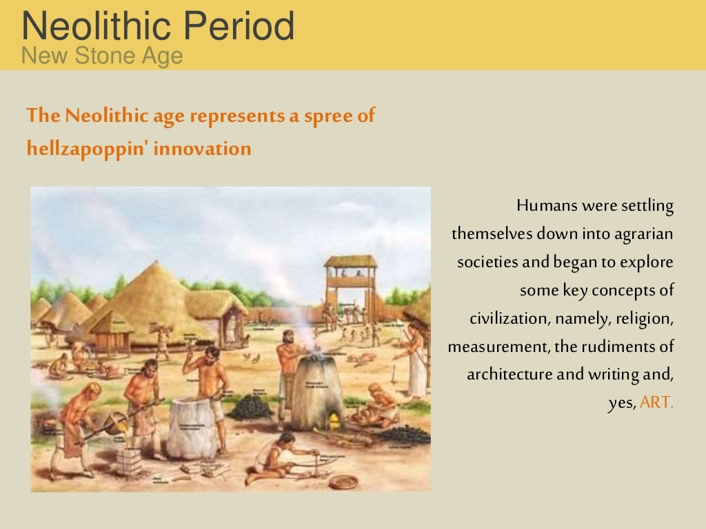 paleolithic to neolithic change over time essay The grade 6 social studies core governments change over time and from place to place to meet the changing needs and wants of their paleolithic period.