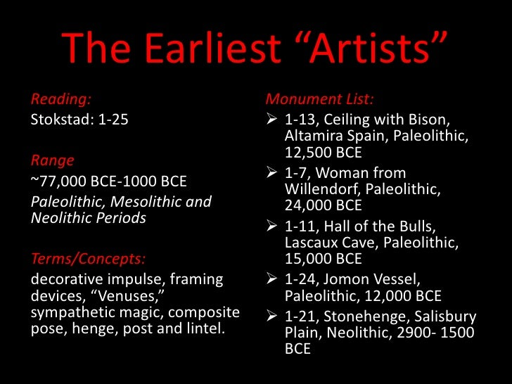 "The Earliest ""Artists""<br />Reading:<br />Stokstad: 1-25<br />Range<br />~77,000 BCE-1000 BCE<br />Paleolithic, Mesolithic..."