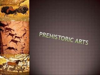 Prehistoric Arts
