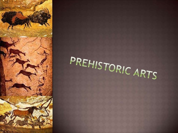 Prehistoric arts<br />