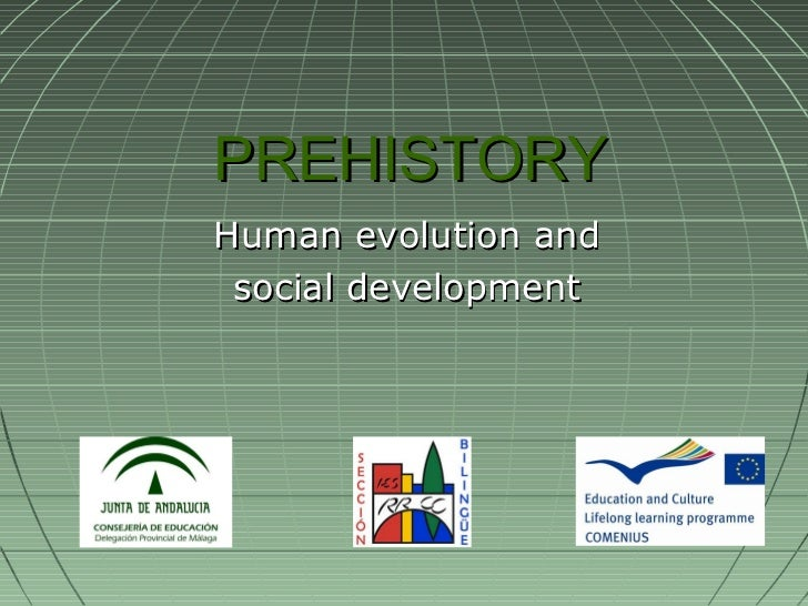 PREHISTORY Human evolution and social development