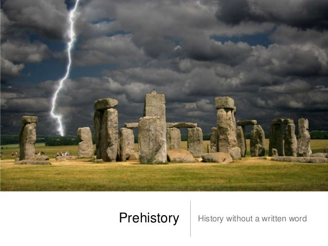 Prehistory   History without a written word