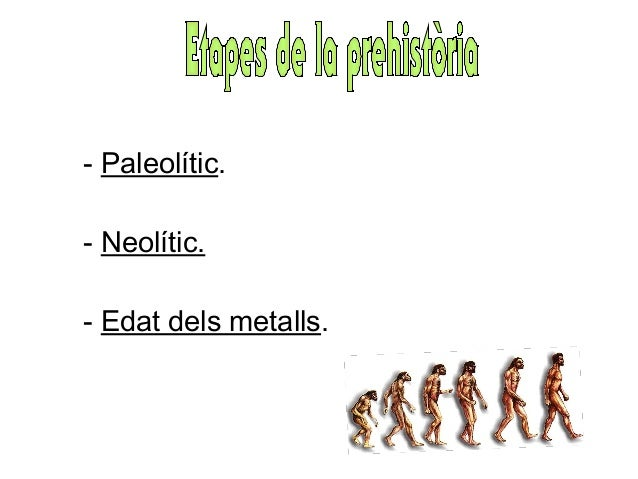 Prehistòria... Slide 2