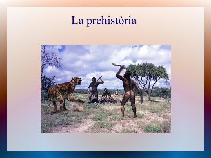 La prehistòria