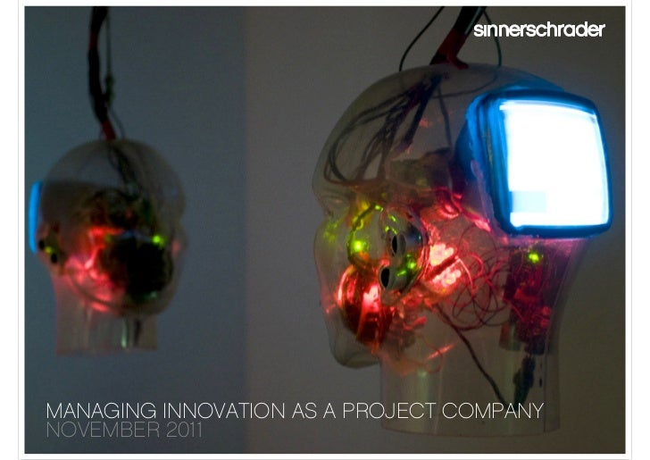 MANAGING INNOVATION AS A PROJECT COMPANYNOVEMBER 2011