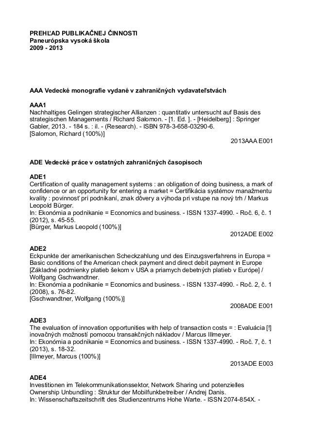 PREHĽAD PUBLIKAČNEJ ČINNOSTI Paneurópska vysoká škola 2009 - 2013 AAA Vedecké monografie vydané v zahraničných vydavateľst...