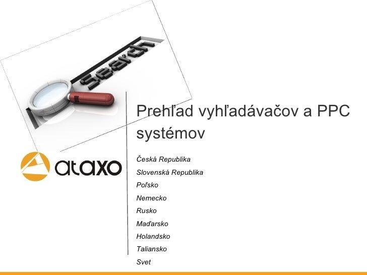 <ul><li>P r ehľa d vyh ľa dávač ov  a PPC </li></ul><ul><li>s ystém ov </li></ul><ul><li>Česká Republika </li></ul><ul><li...