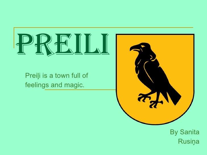 Preili Preiļi is a town full of  feelings and magic. By Sanita Rusiņa